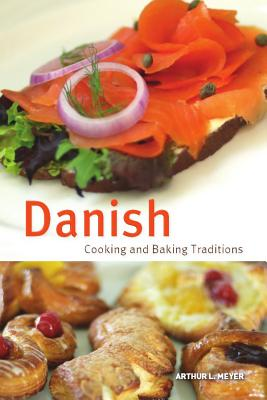 Danish Cooking and Baking Traditions By Meyer, Arthur L.